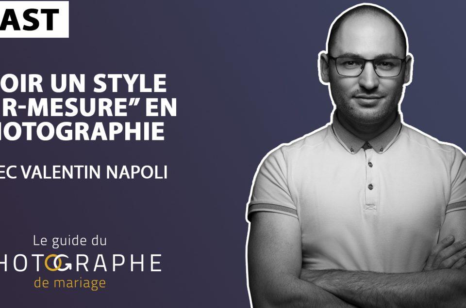 Podcast sur le style du photographe entre Valentin Napoli et Sébastien Roignant